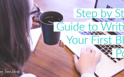 Step by Step Guide to Writing Your First Blog Post