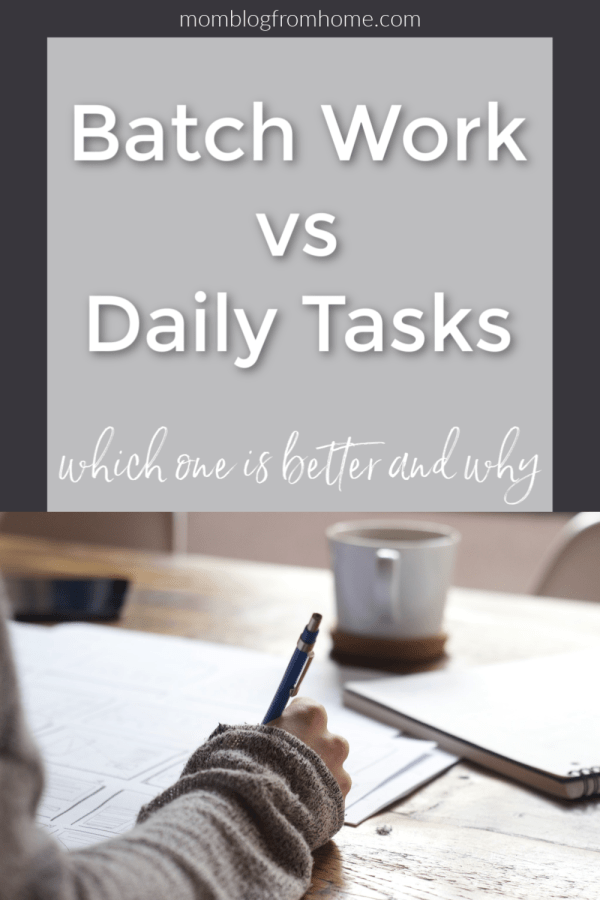 Batch Work vs Daily Tasks - mom blog from home