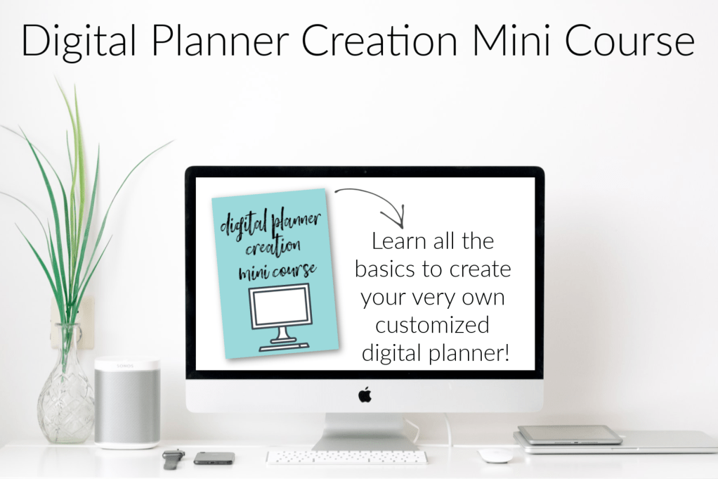 Digital Planner Creation Mini Course Image- Mom Blog From Home