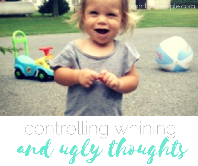 controlling whining and ugly thoughts