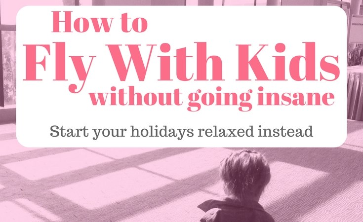 How to fly with kids without going insane