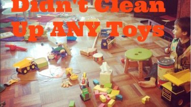 toy clean up the day we didn't clean up any toys mocave
