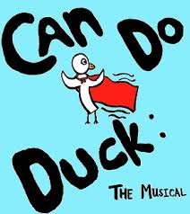 Can Do Duck the Musical