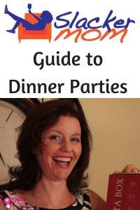 Dinner Party for Slackers Slacker Mom MomCave