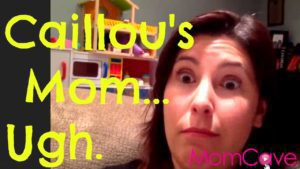 Caillou's Mom MomCave LIVE