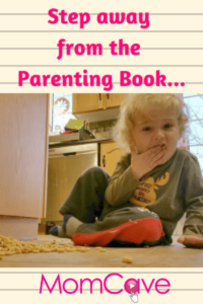 Step away from the parenting books