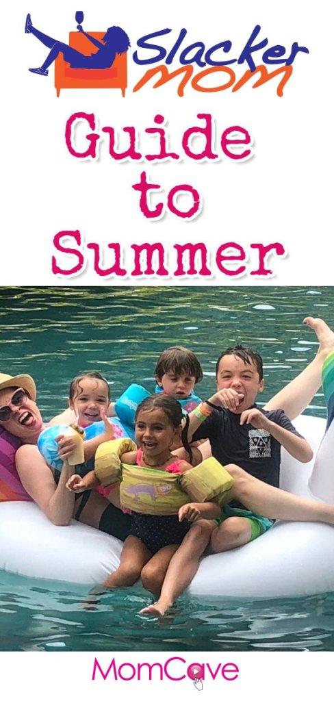 Slacker Mom's Guide to Summer Vacation Summer Mom Hacks from MomCaveTV.com