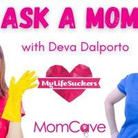 My LifeSuckers Deva Dalporto | Ask a Mom