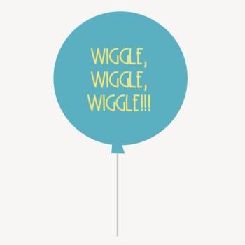 Wiggle, Wiggle, Wiggle!
