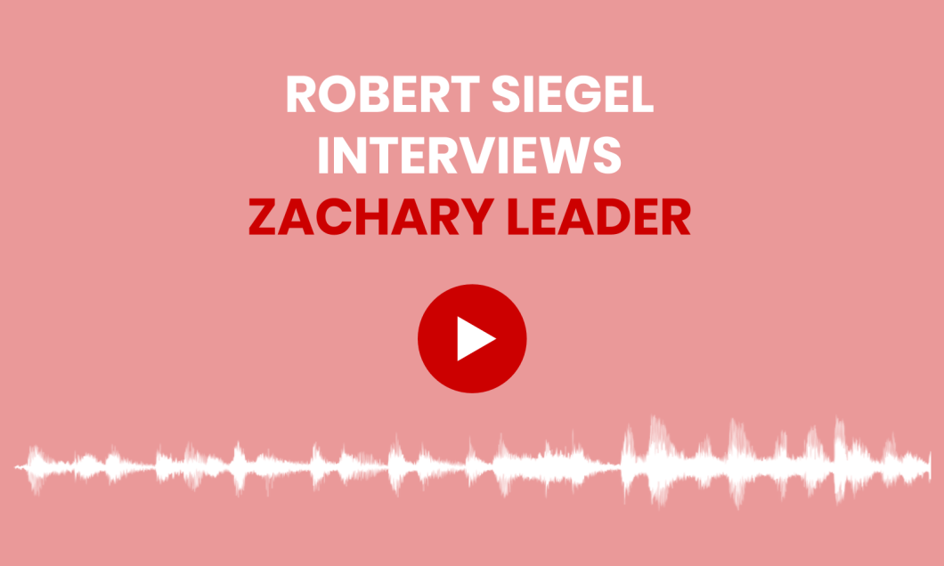 Robert Siegel interviews Zachary Leader