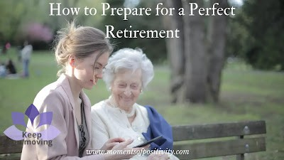 How to Prepare for a Perfect Retirement