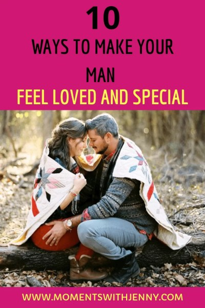 Make your man feel loved and special