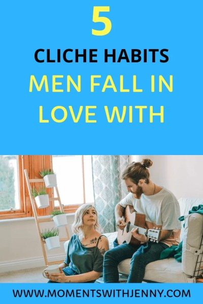 5 cliche habits men fall in love with