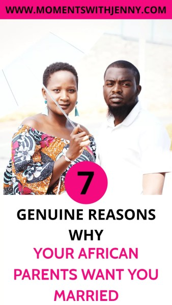 Why your African parents want you to get married