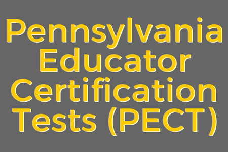 Pennsylvania Educator Certification Tests (PECT)