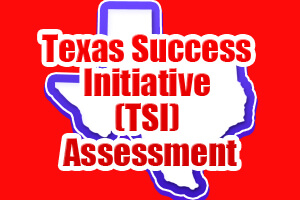 Texas Success Initiative (TSI) Assessment