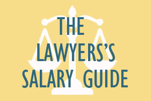 The Lawyer's Salary Guide
