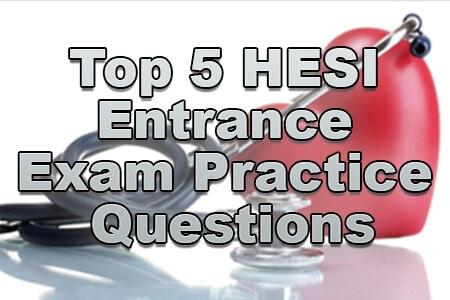 Top 5 Hesi Entrance Exam Practice Questions Mometrix Blog