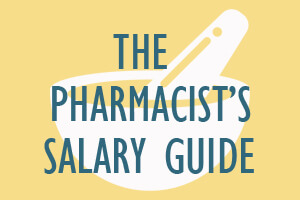 The Pharmacist's Salary Guide