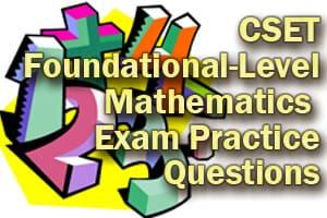 CSET Foundational-Level Mathematics Exam Practice Questions