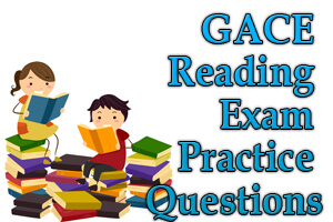 GACE Reading Exam Practice Questions