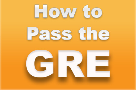 How to Pass the GRE