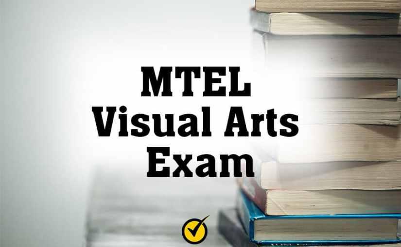 MTEL Visual Arts Exam