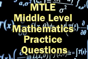 MTLE Middle Level Mathematics Practice Questions