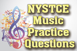 NYSTCE Music Practice Questions