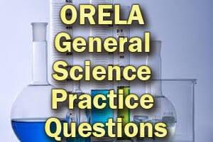 ORELA General Science Practice Questions