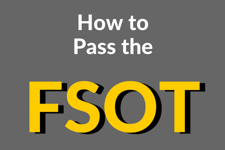 How to Pass the FSOT Exam