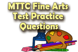 MTTC Fine Arts Test Practice Questions