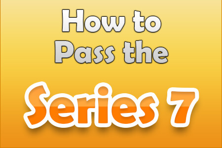 How to Pass the Series 7