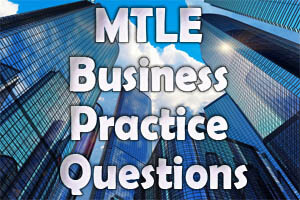 MTLE Business Practice Questions