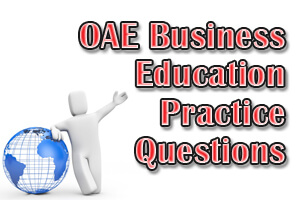 OAE Business Education Practice Questions