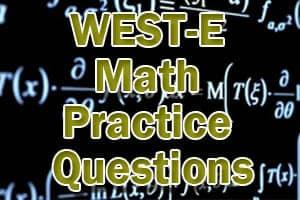 WEST-E Math Practice Questions