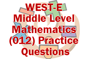 WEST-E Middle Level Mathematics (012) Practice Questions