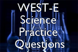 WEST-E Science Practice Questions