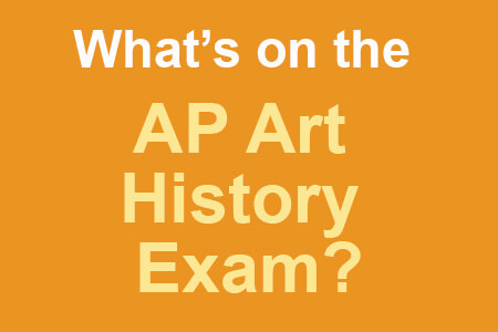 What's on the AP Art History Exam? [Infographic]