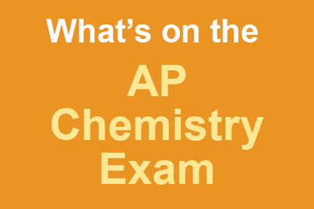 What's on the AP Chemistry Exam?