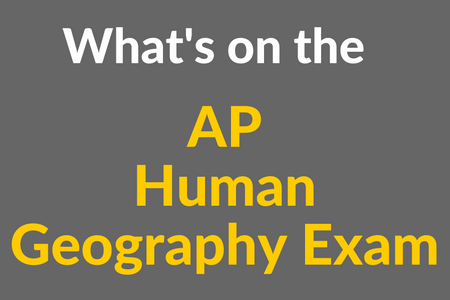 What's on the AP Human Geography Exam