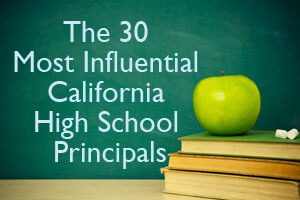 The 30 Most Influential California High School Principals