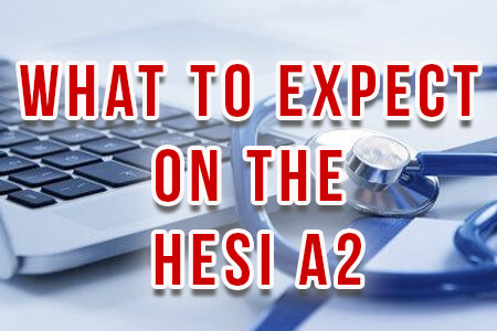 What to Expect on the HESI A2 [Infographic]
