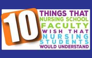 10 Things That Nursing School Faculty Wish That Nursing Students Would Understand