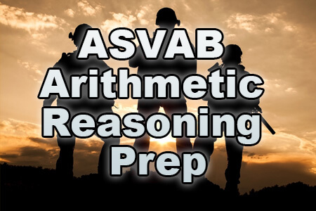 ASVAB Arithmetic Reasoning Prep