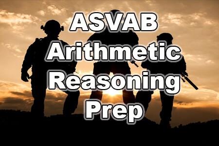 ASVAB Arithmetic Reasoning Prep