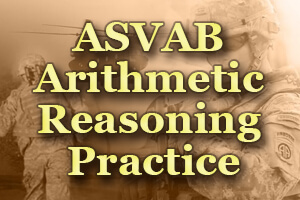 ASVAB Arithmetic Reasoning Practice