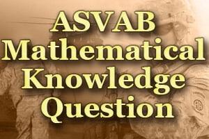 ASVAB Mathematical Knowledge Question