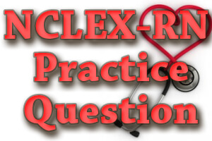 NCLEX-RN Practice Question