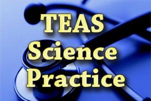 TEAS Science Practice
